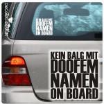 KEIN BALG MIT DOOFEM NAMEN ON BOARD
